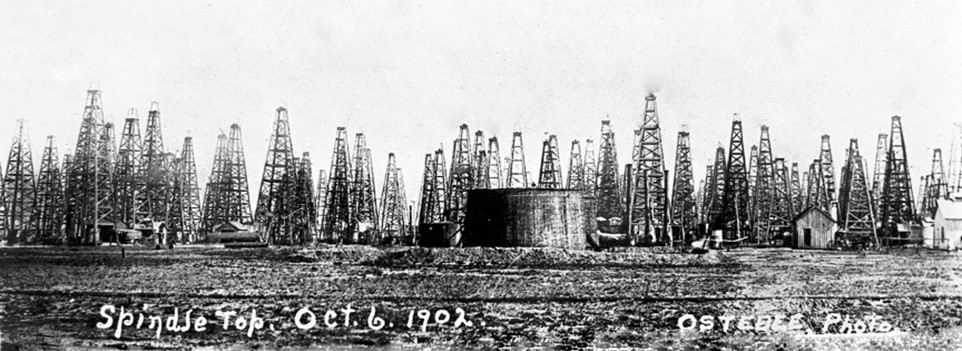 Spindle Top 1902, photo courtesy of Spindletop Museum, Beaumont, Tx